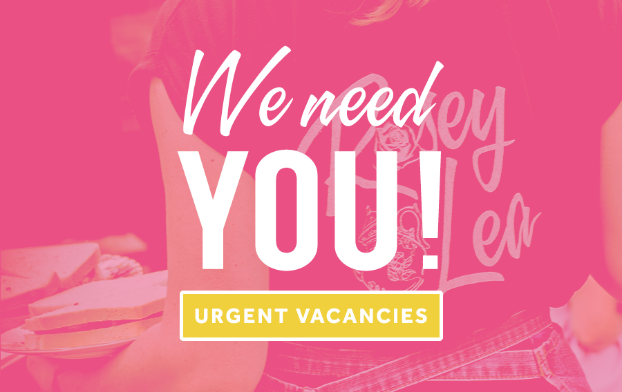 NEW Vacancies – urgently required!